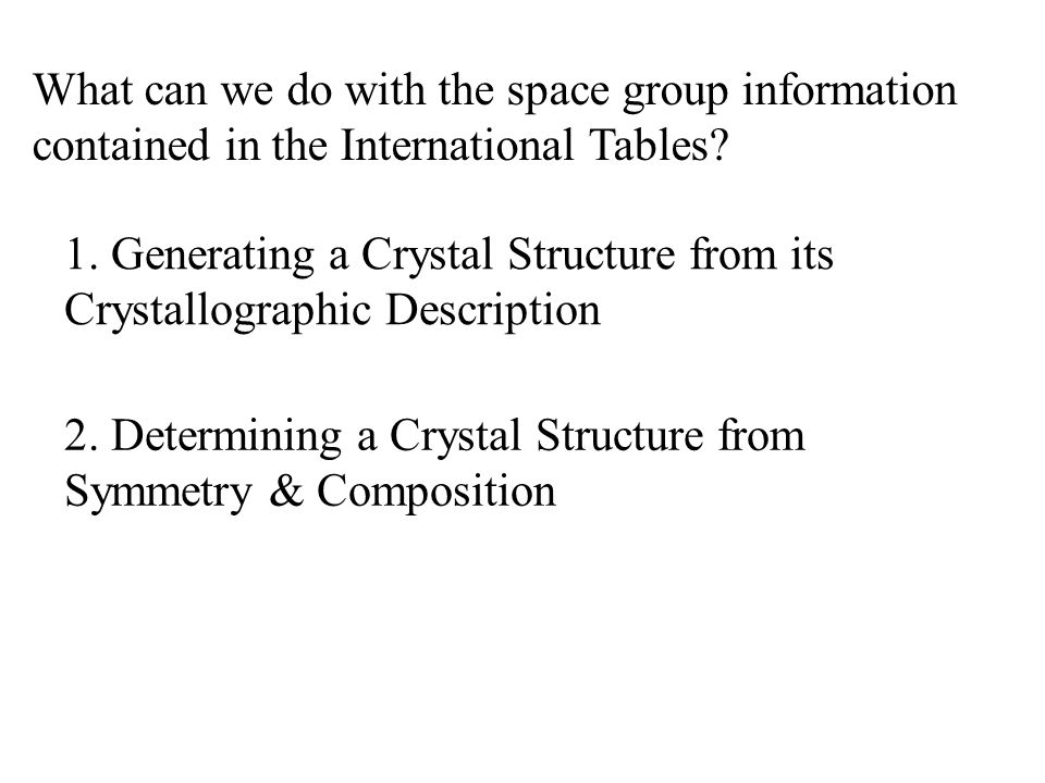 What can we do with the space group information