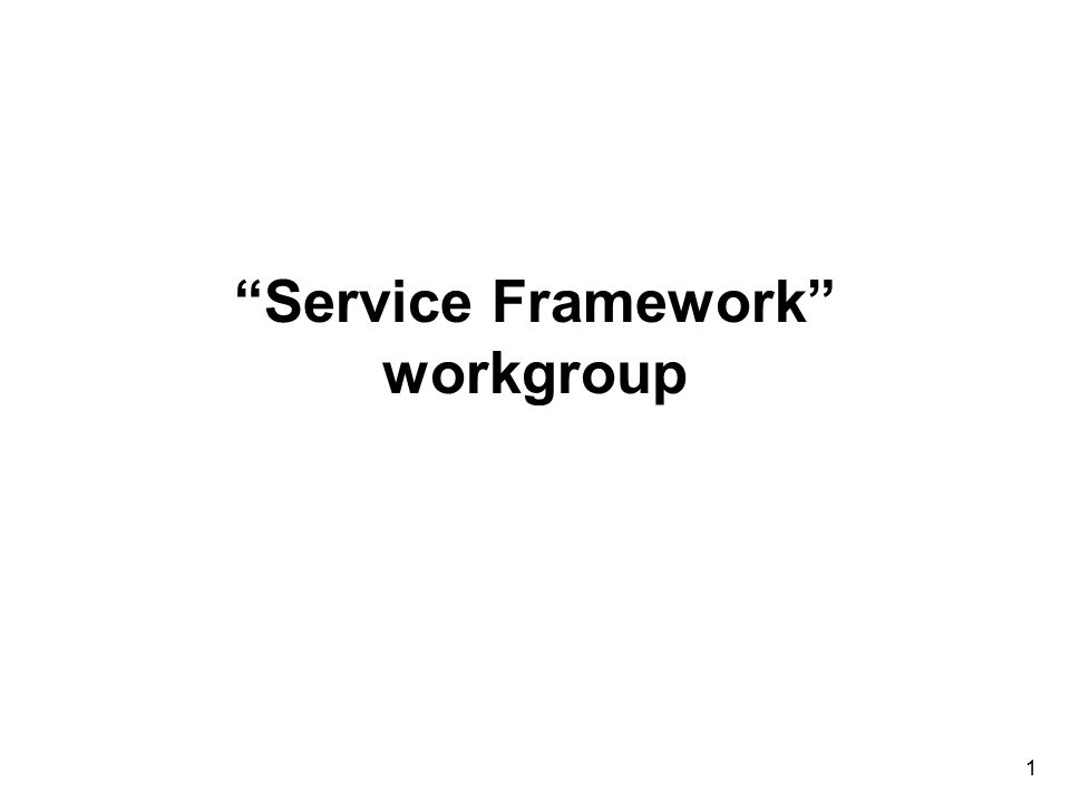 Service Framework workgroup