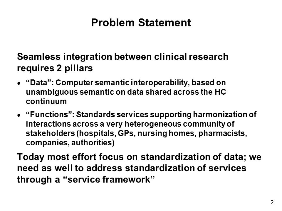 Problem Statement Seamless integration between clinical research requires 2 pillars.