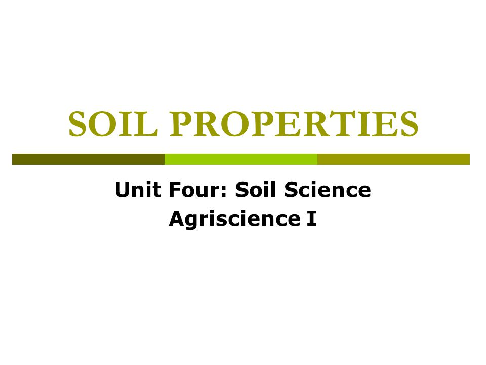 Unit Four: Soil Science Agriscience I