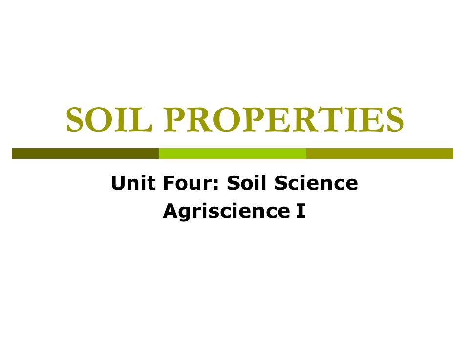 Unit Four: Soil Science Agriscience I