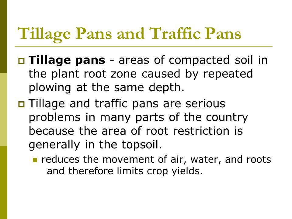 Tillage Pans and Traffic Pans