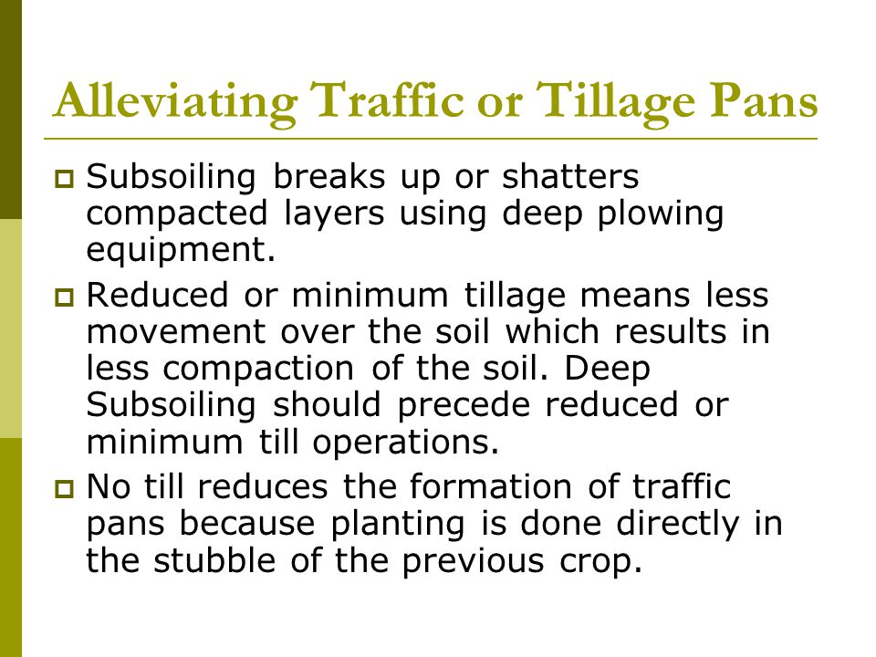 Alleviating Traffic or Tillage Pans