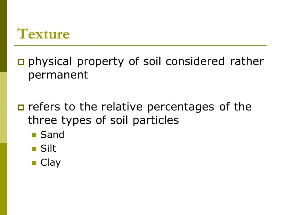 Texture physical property of soil considered rather permanent