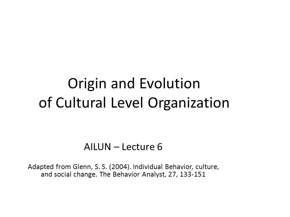 Origin and Evolution of Cultural Level Organization