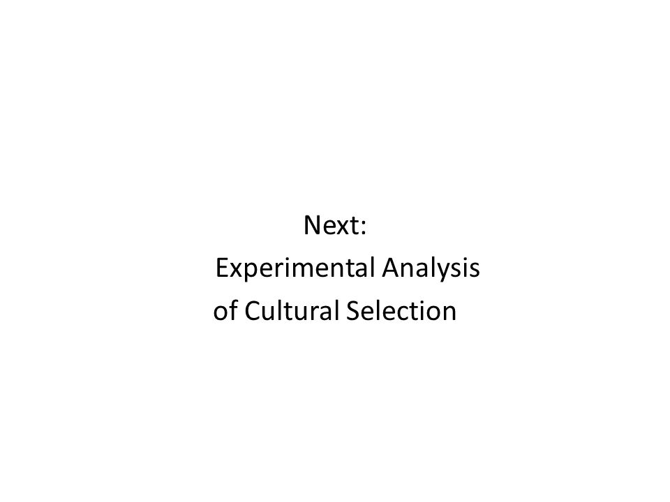 Next: Experimental Analysis of Cultural Selection