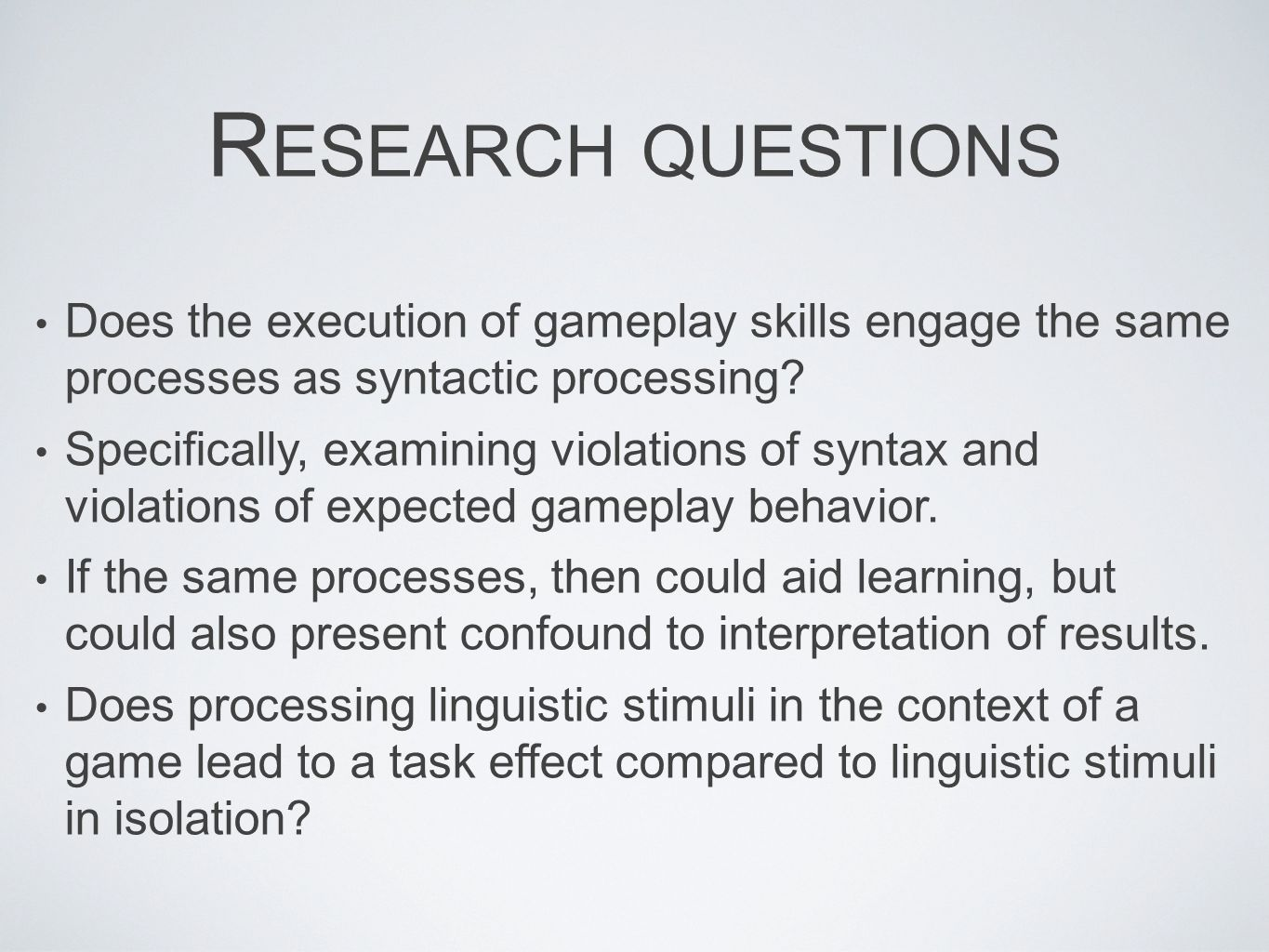 Research questions Does the execution of gameplay skills engage the same processes as syntactic processing