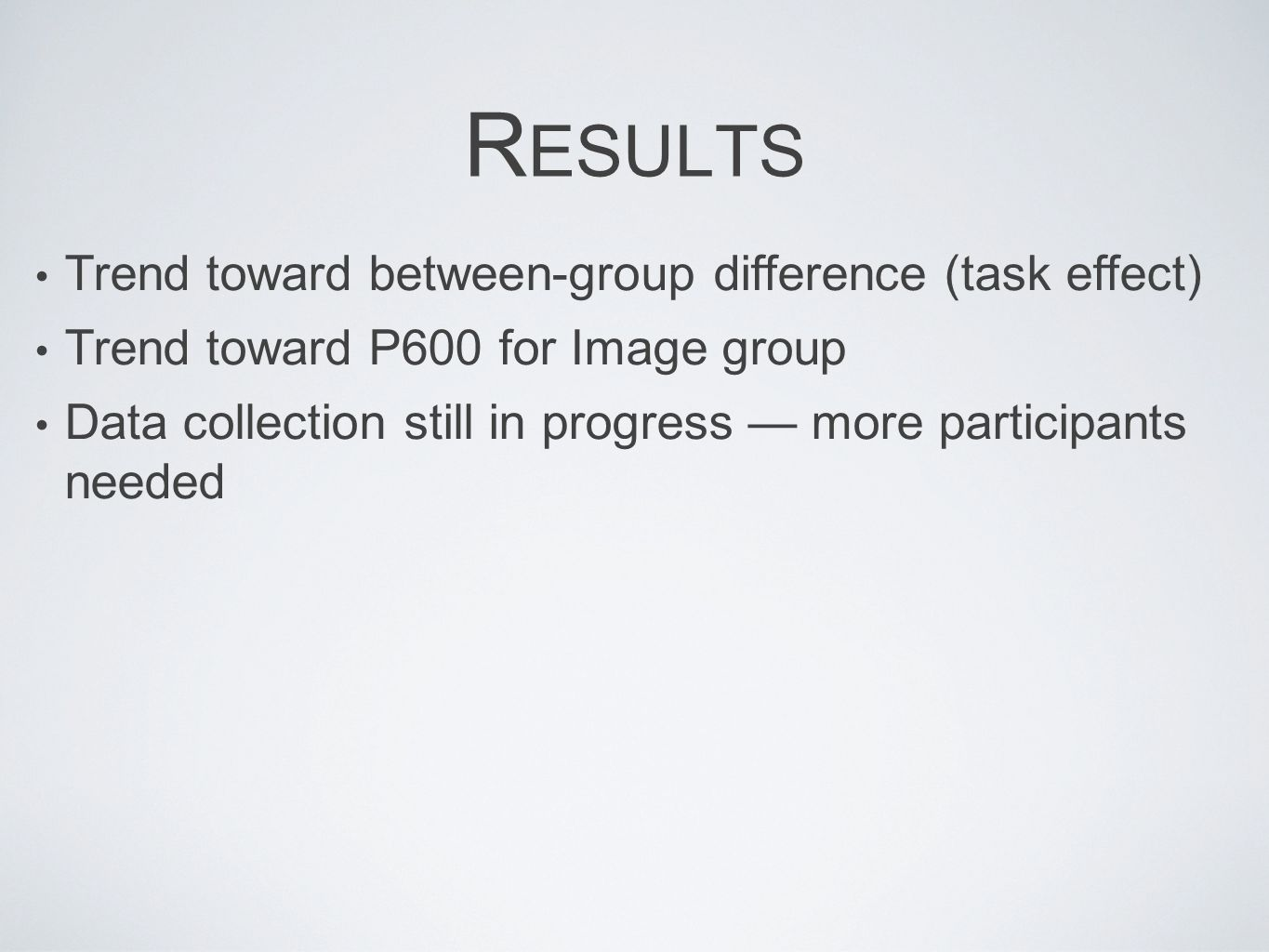 Results Trend toward between-group difference (task effect)