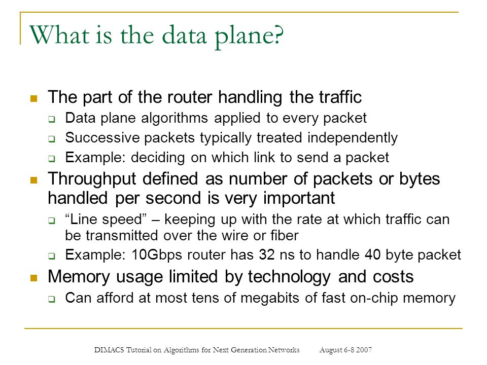 What is the data plane The part of the router handling the traffic