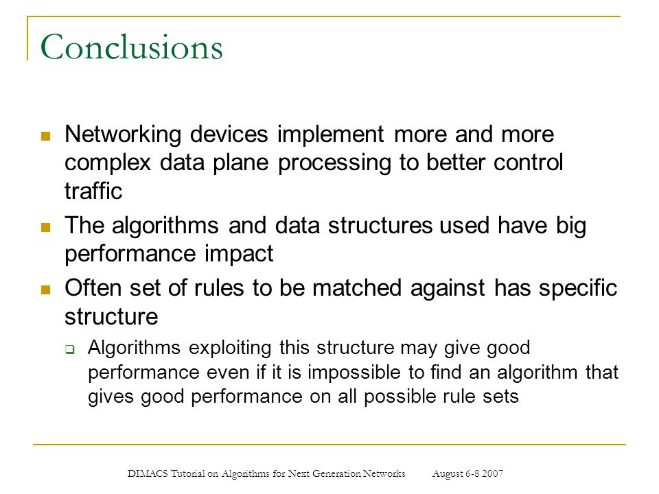 Conclusions Networking devices implement more and more complex data plane processing to better control traffic.