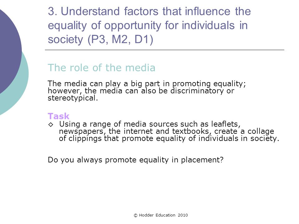 3. Understand factors that influence the equality of opportunity for individuals in society (P3, M2, D1)
