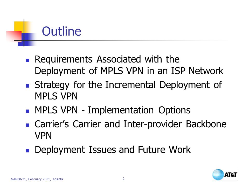 Outline Requirements Associated with the Deployment of MPLS VPN in an ISP Network. Strategy for the Incremental Deployment of MPLS VPN.