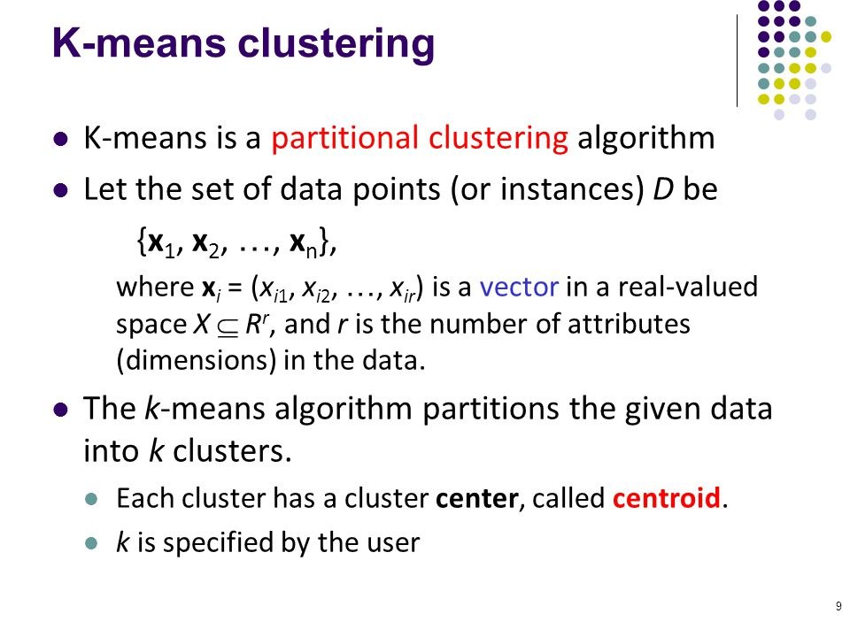 K-means clustering K-means is a partitional clustering algorithm