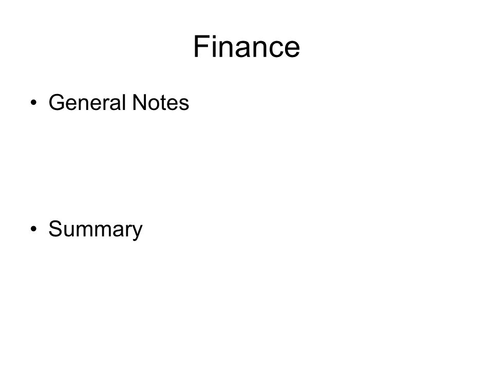 Finance General Notes Summary