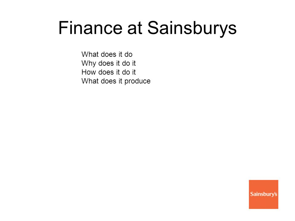 Finance at Sainsburys What does it do Why does it do it