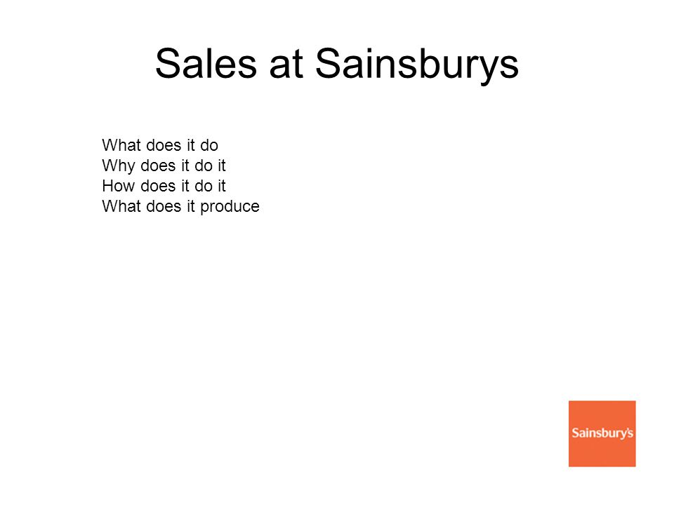 Sales at Sainsburys What does it do Why does it do it