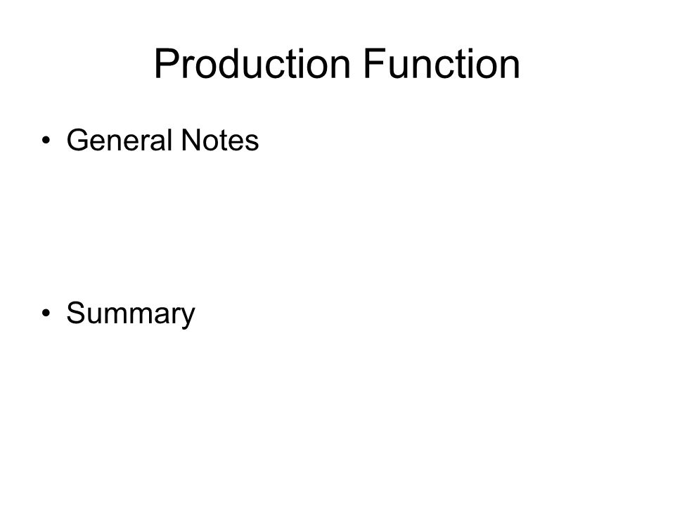 Production Function General Notes Summary