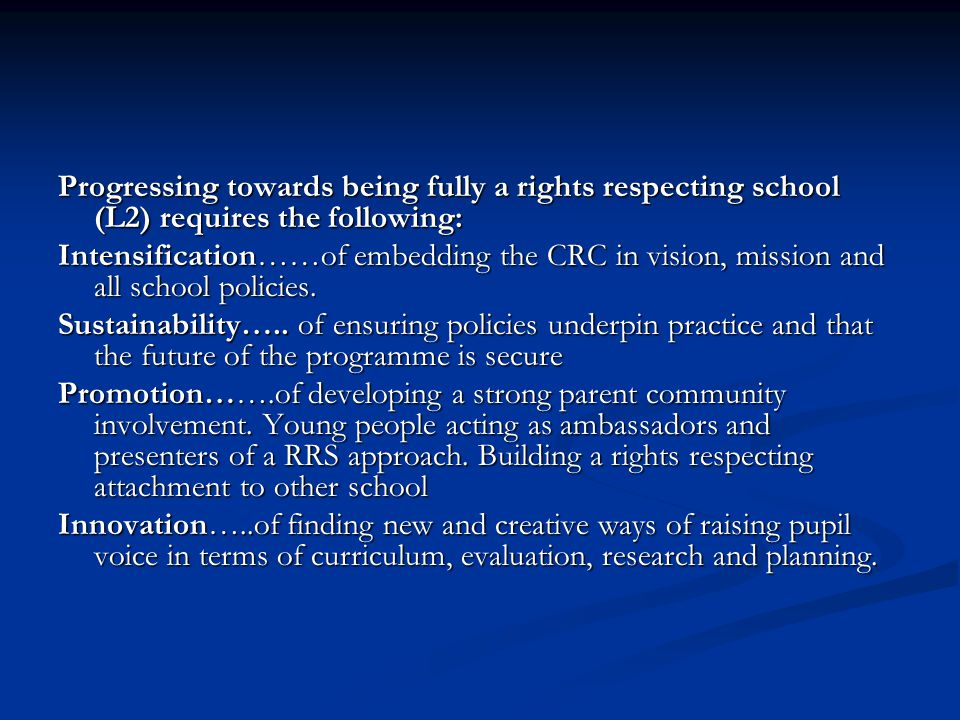 Progressing towards being fully a rights respecting school (L2) requires the following: