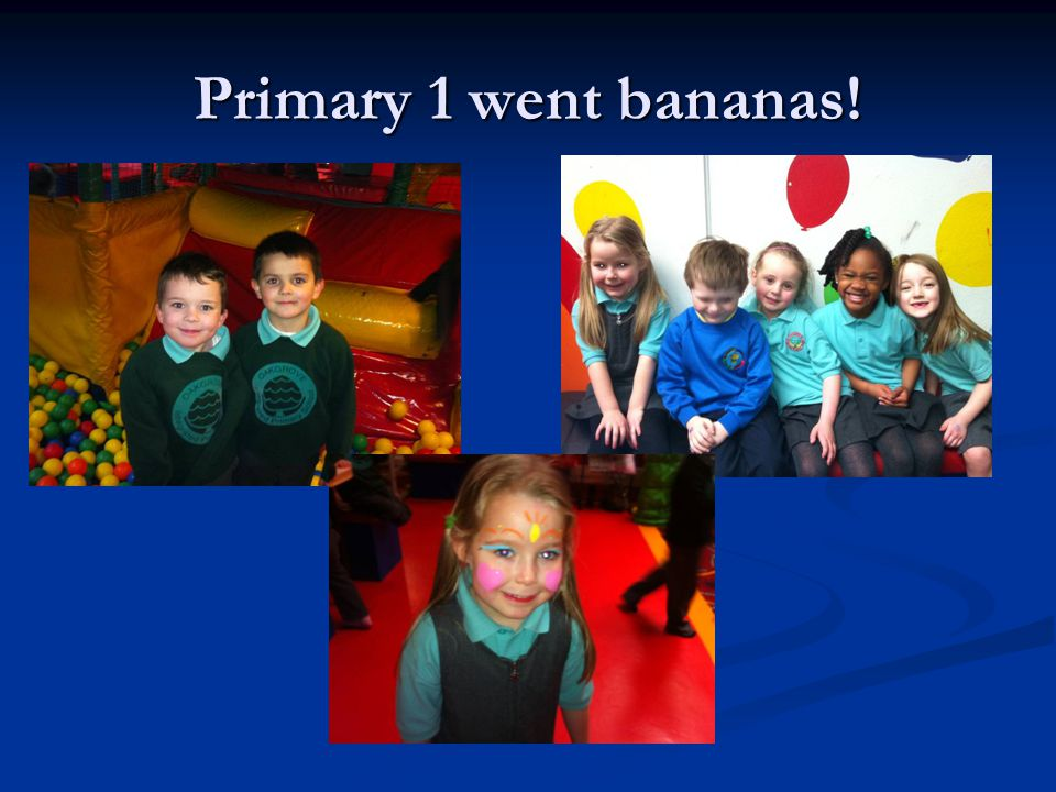 Primary 1 went bananas!