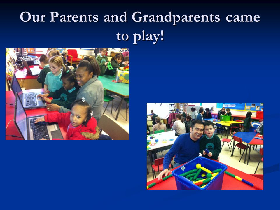 Our Parents and Grandparents came to play!
