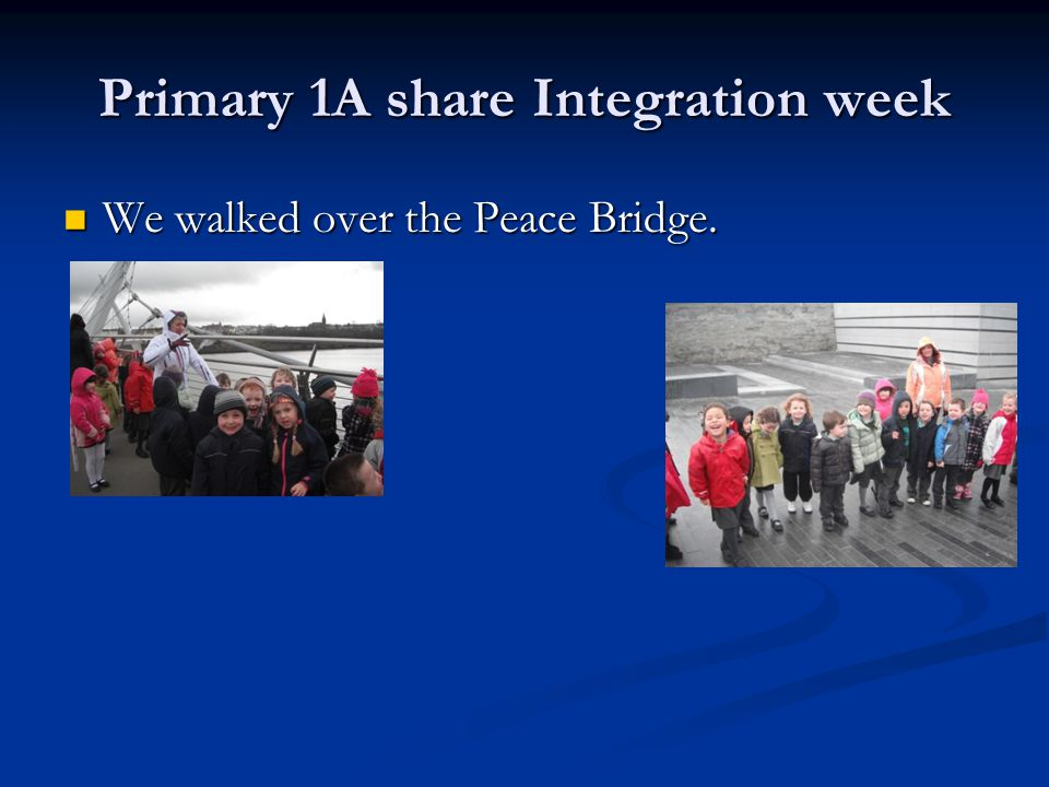 Primary 1A share Integration week