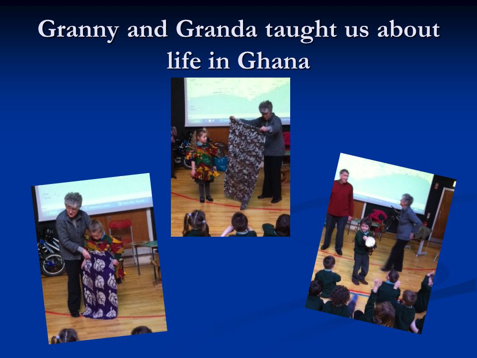 Granny and Granda taught us about life in Ghana
