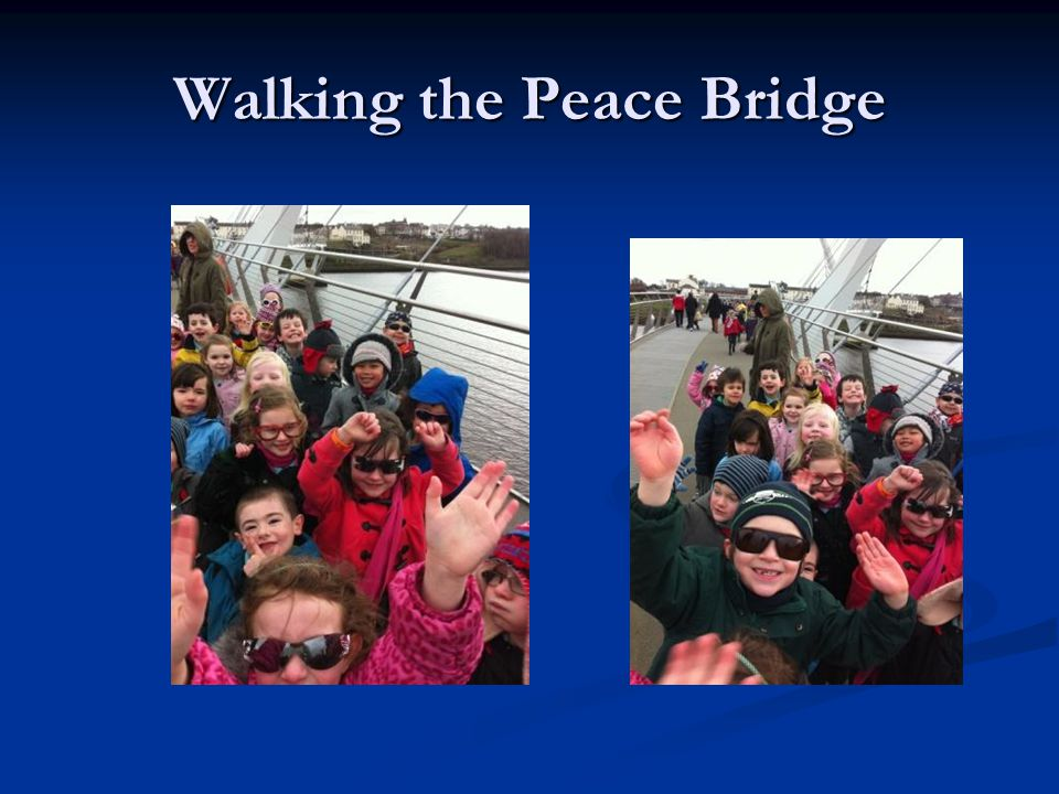 Walking the Peace Bridge