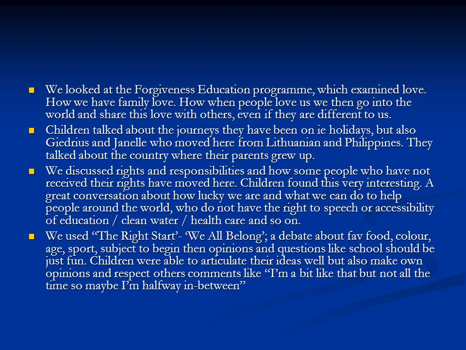 We looked at the Forgiveness Education programme, which examined love