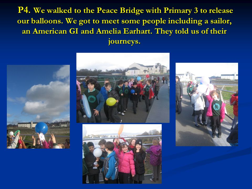 P4. We walked to the Peace Bridge with Primary 3 to release our balloons.