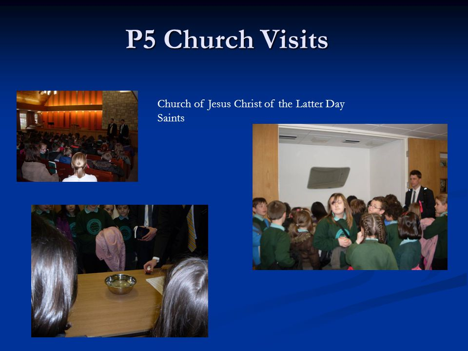 P5 Church Visits Church of Jesus Christ of the Latter Day Saints