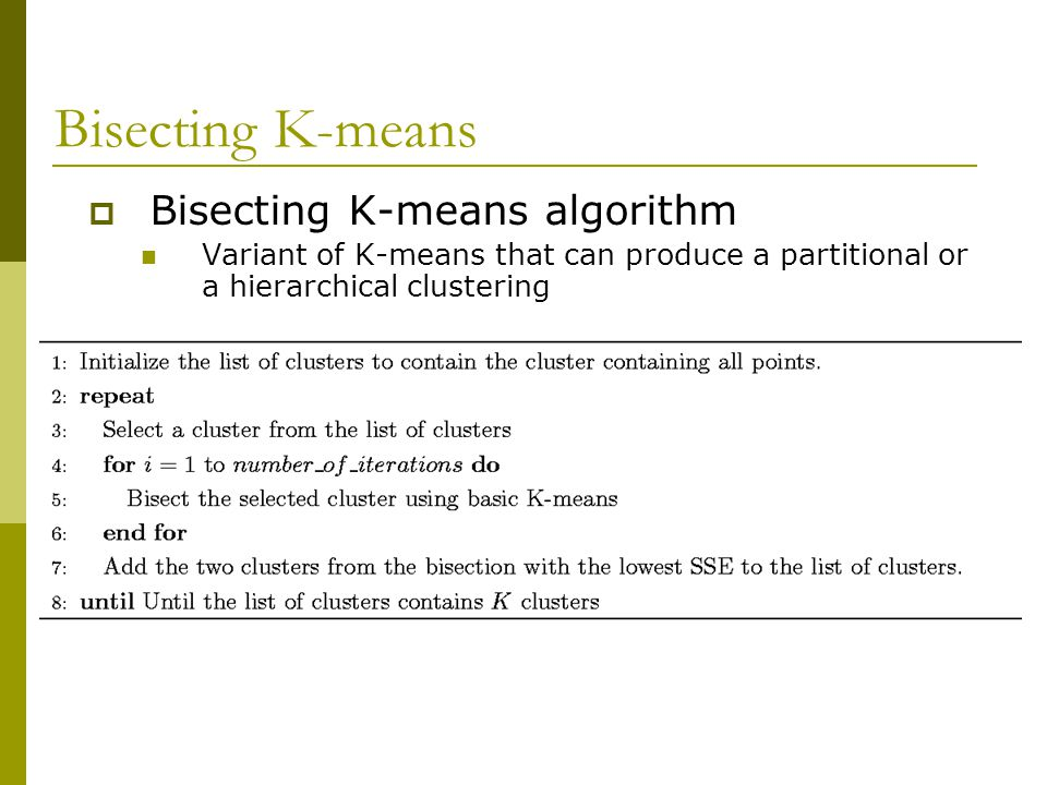 Bisecting K-means Bisecting K-means algorithm