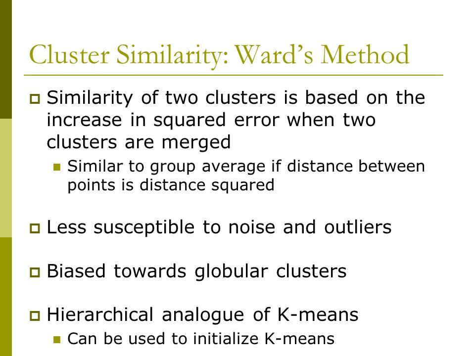 Cluster Similarity: Ward's Method