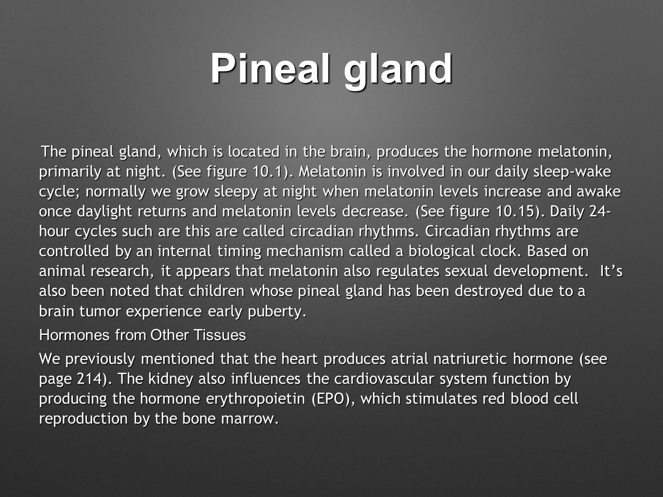 Pineal gland Hormones from Other Tissues