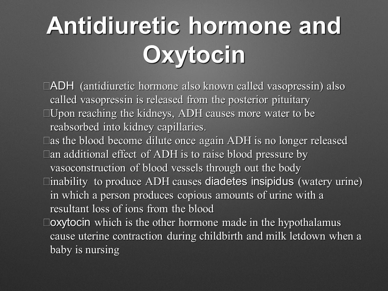 Antidiuretic hormone and Oxytocin