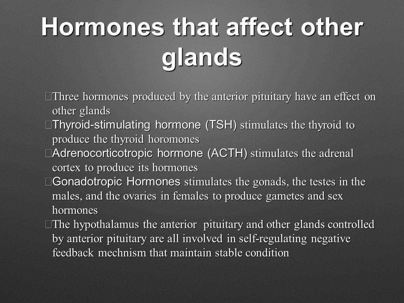 Hormones that affect other glands