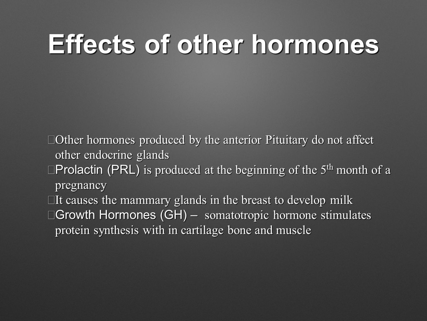 Effects of other hormones