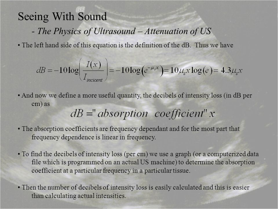 - The Physics of Ultrasound – Attenuation of US