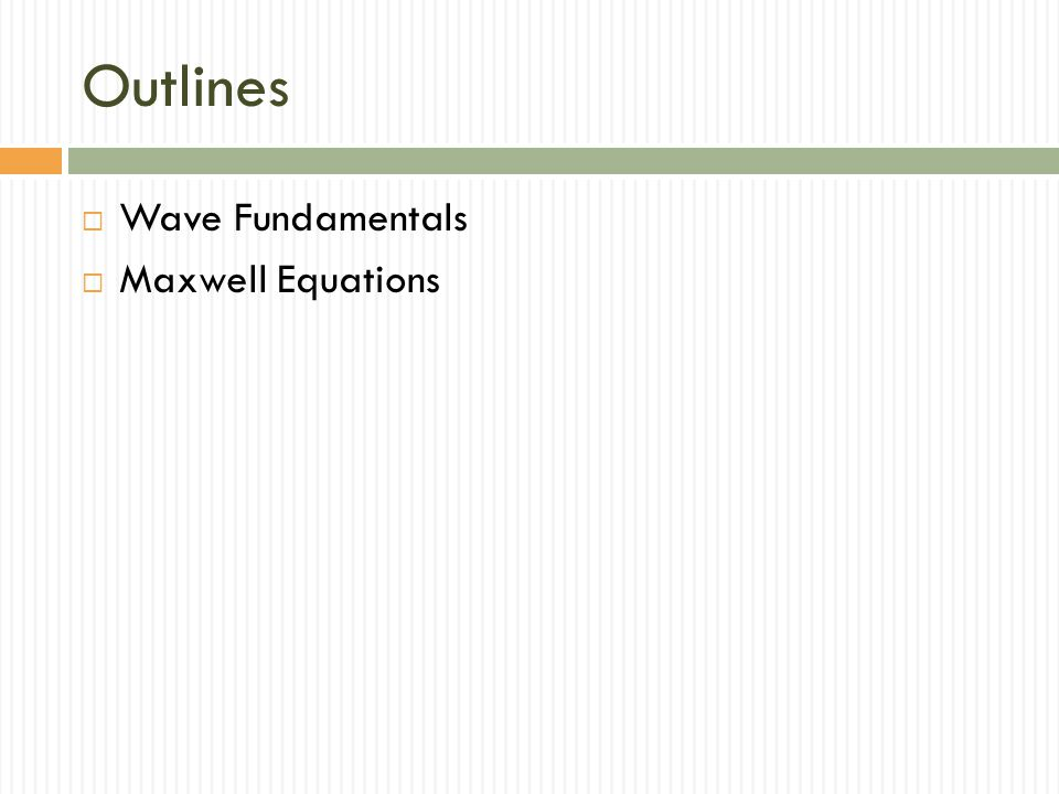 Outlines Wave Fundamentals Maxwell Equations