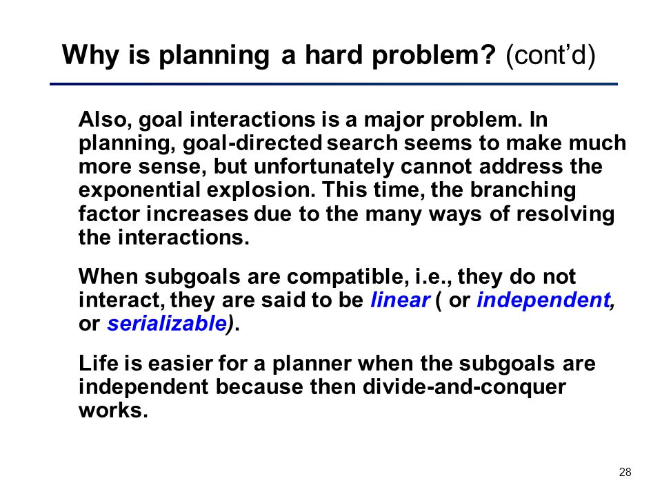 Why is planning a hard problem (cont'd)