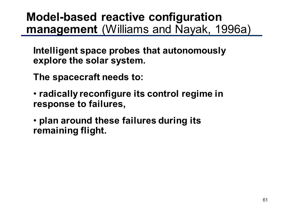 Model-based reactive configuration management (Williams and Nayak, 1996a)