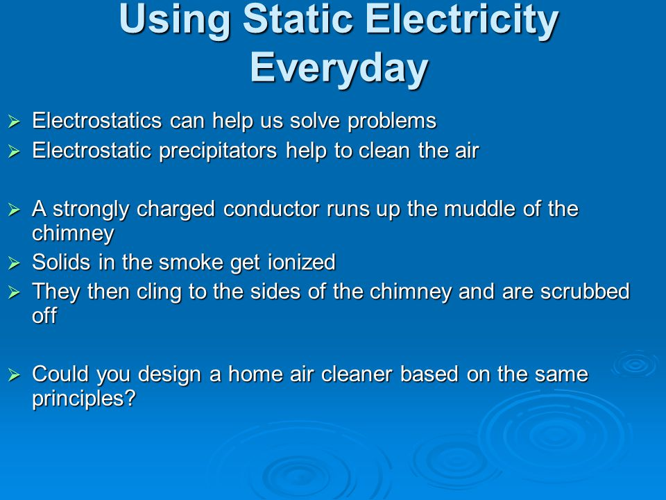 Using Static Electricity Everyday