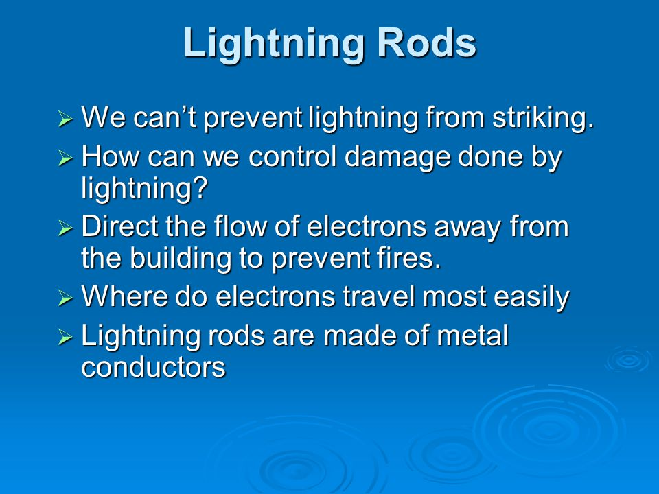 Lightning Rods We can't prevent lightning from striking.