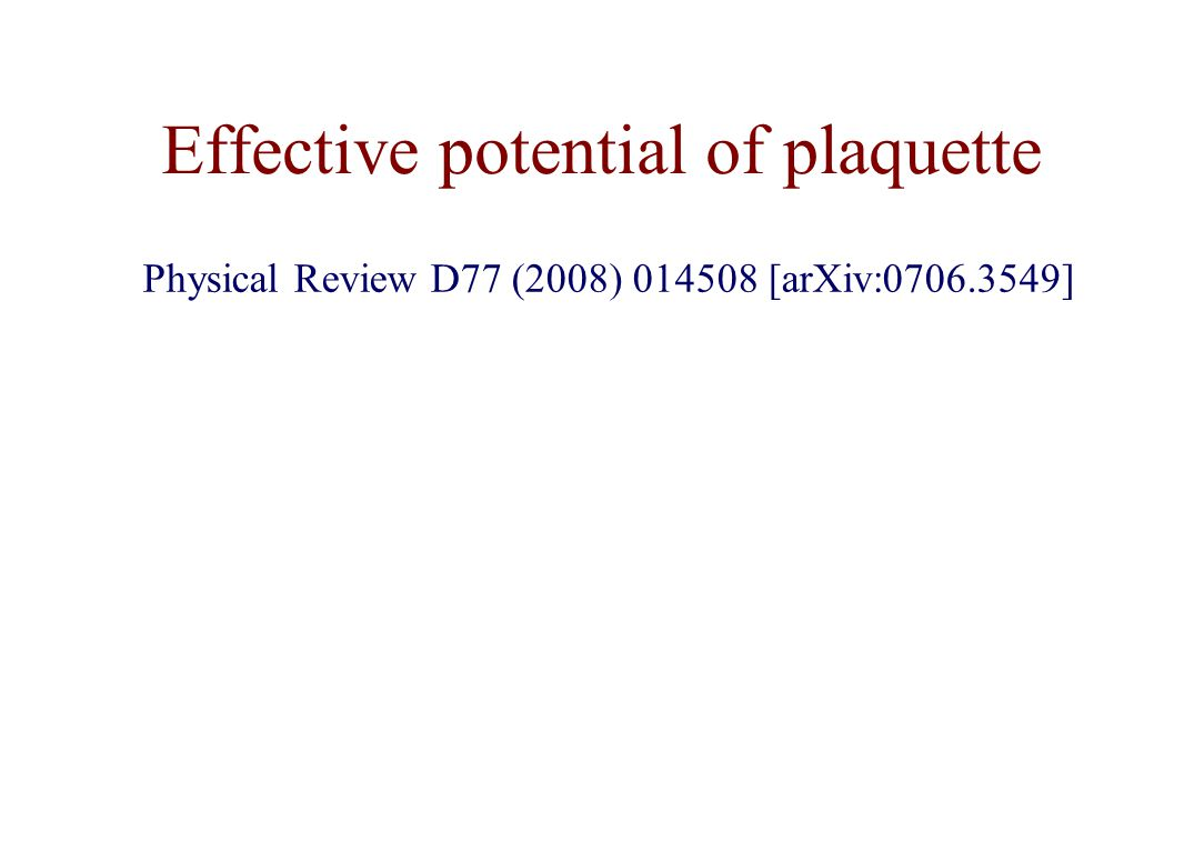 Effective potential of plaquette