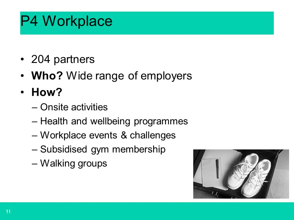 P4 Workplace 204 partners Who Wide range of employers How
