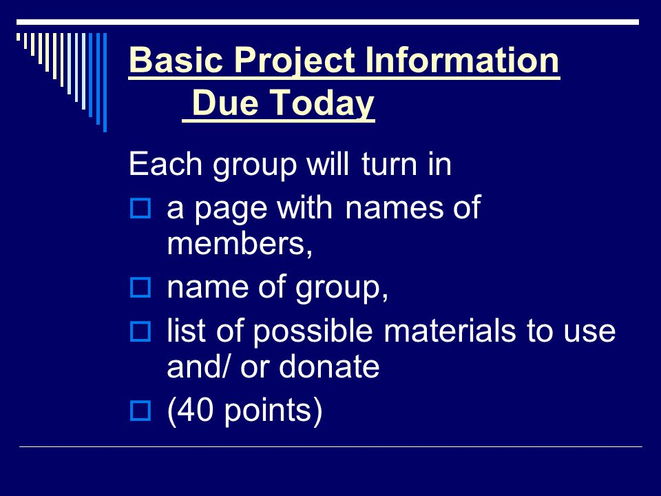 Basic Project Information Due Today