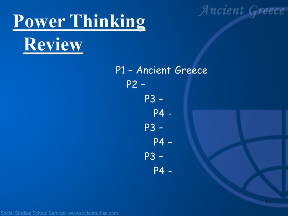 Power Thinking Review P1 – Ancient Greece P2 – P3 – P4 - P4 –
