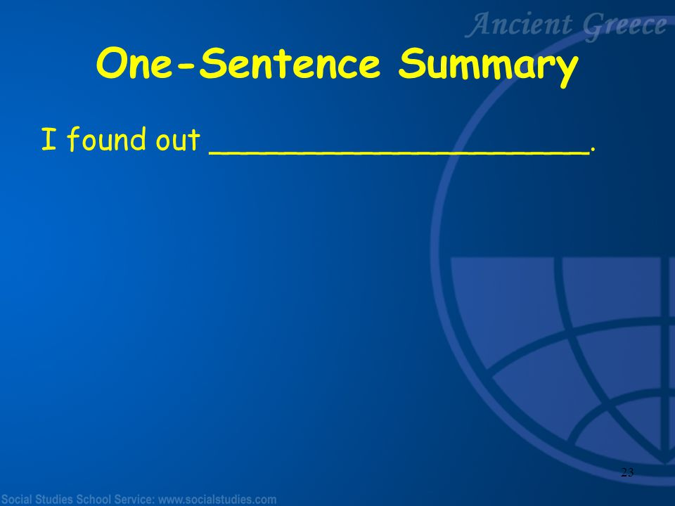 One-Sentence Summary I found out ____________________.