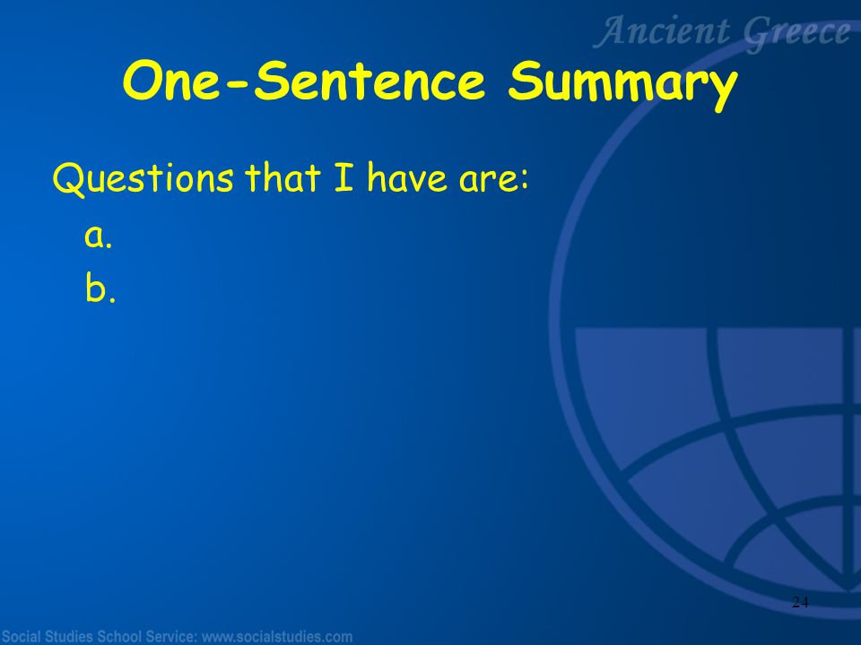 One-Sentence Summary Questions that I have are: a. b.