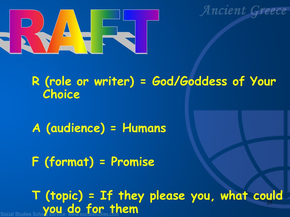 RAFT R (role or writer) = God/Goddess of Your Choice
