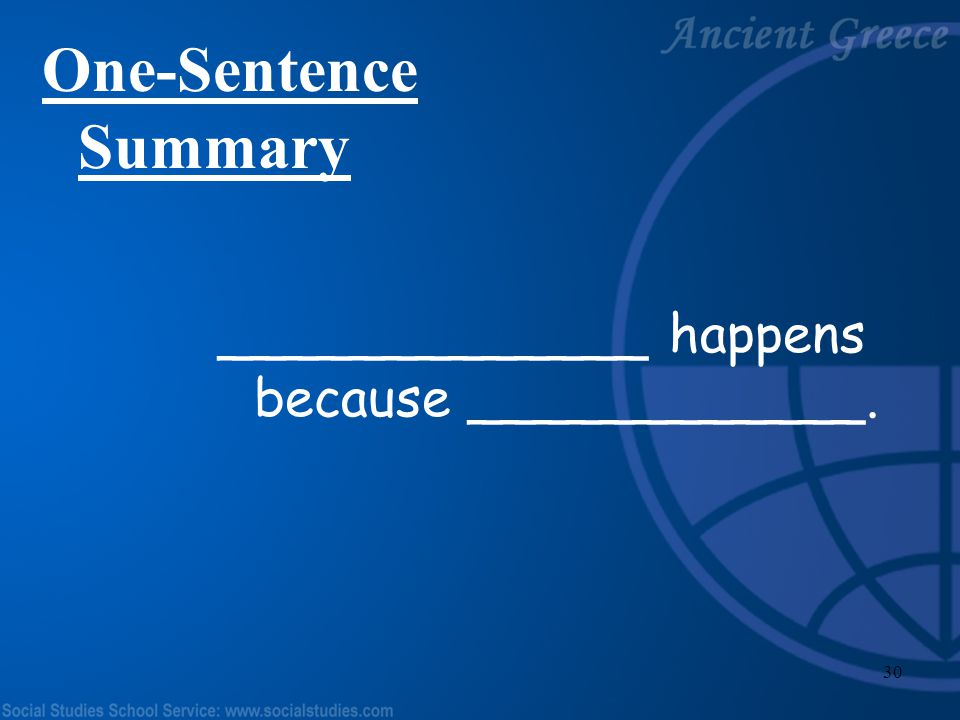 One-Sentence Summary _____________ happens because ____________.